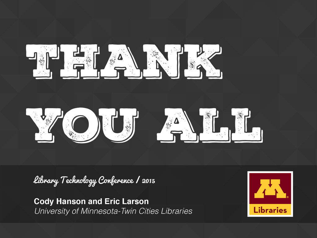 Thank You all Library Technology Conference / 2...