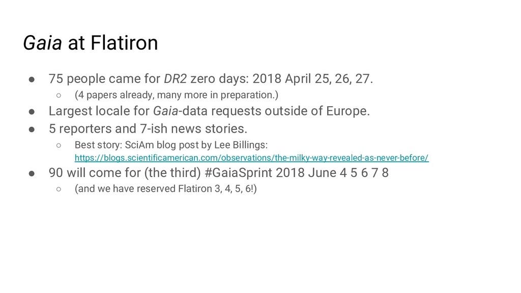 Gaia at Flatiron ● 75 people came for DR2 zero ...