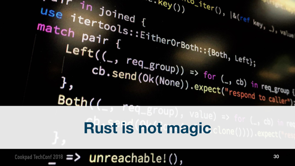 30 Rust is not magic