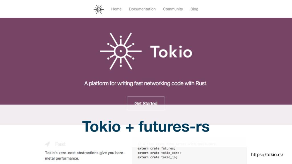 65 Tokio + futures-rs https://tokio.rs/