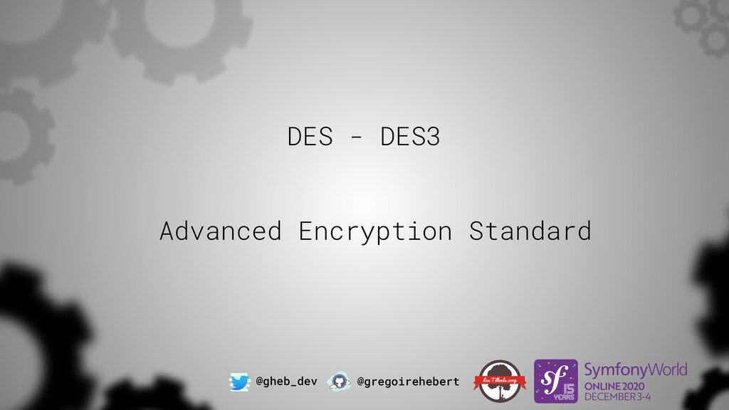 @gheb_dev @gregoirehebert DES - DES3 Advanced E...