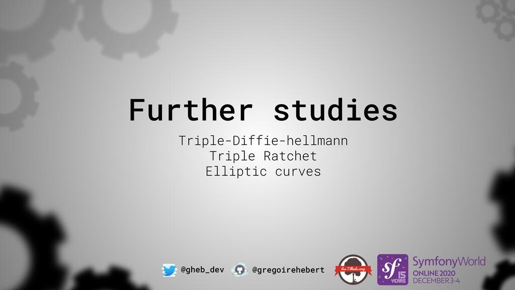 @gheb_dev @gregoirehebert Further studies Tripl...