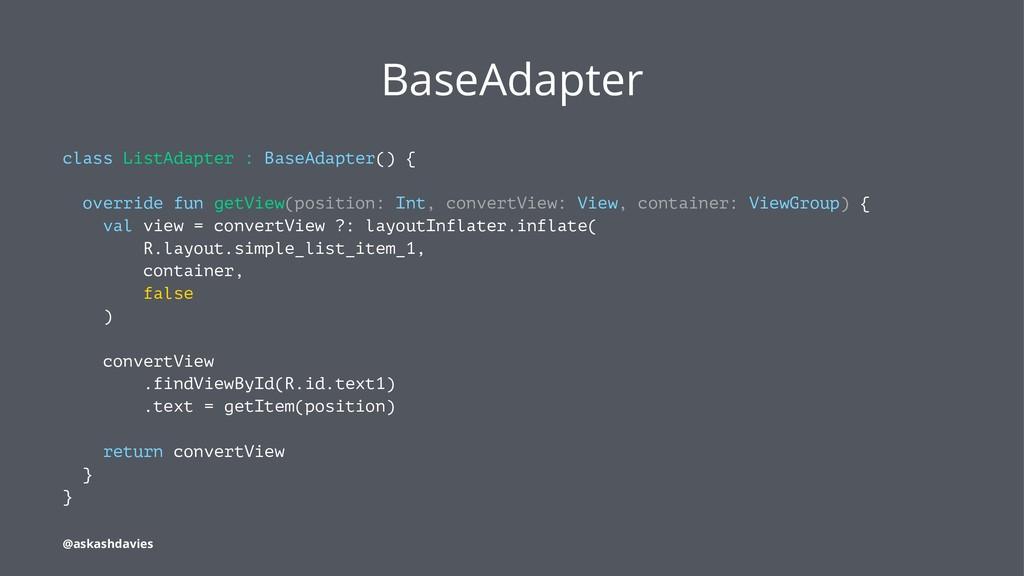 BaseAdapter class ListAdapter : BaseAdapter() {...