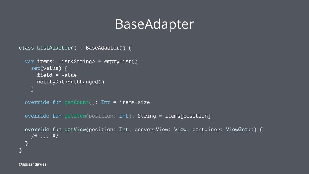 BaseAdapter class ListAdapter() : BaseAdapter()...