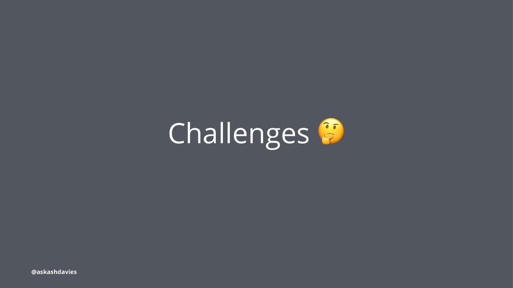 Challenges @askashdavies