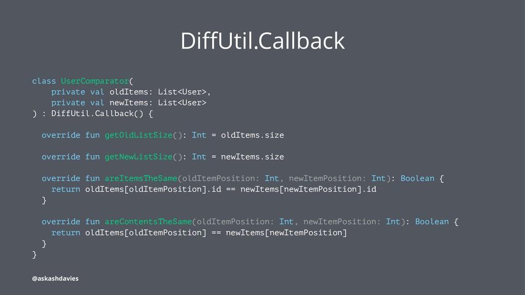 DiffUtil.Callback class UserComparator( private ...