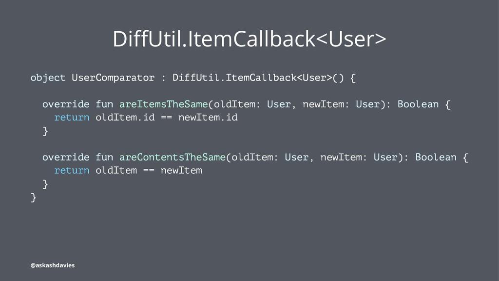 DiffUtil.ItemCallback<User> object UserComparato...