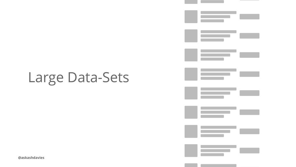 Large Data-Sets @askashdavies