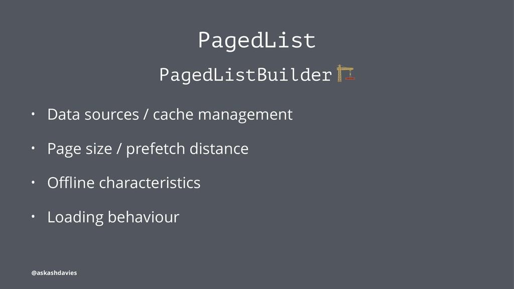 PagedList PagedListBuilder • Data sources / cac...
