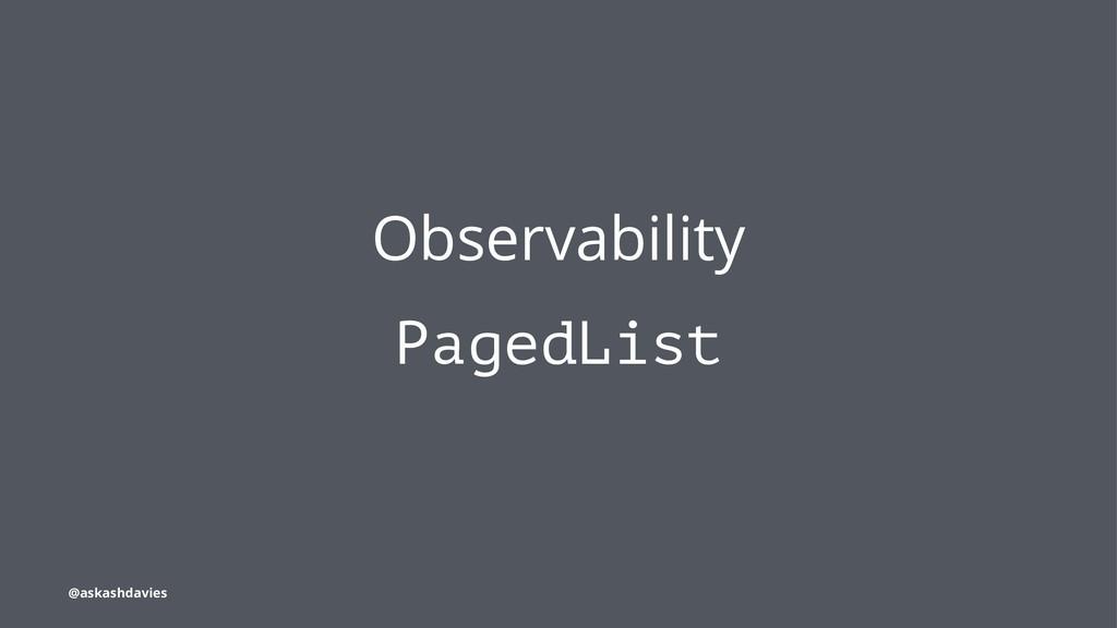 Observability PagedList @askashdavies