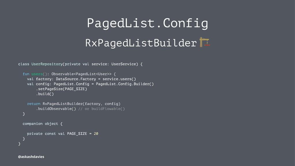 PagedList.Config RxPagedListBuilder class UserR...