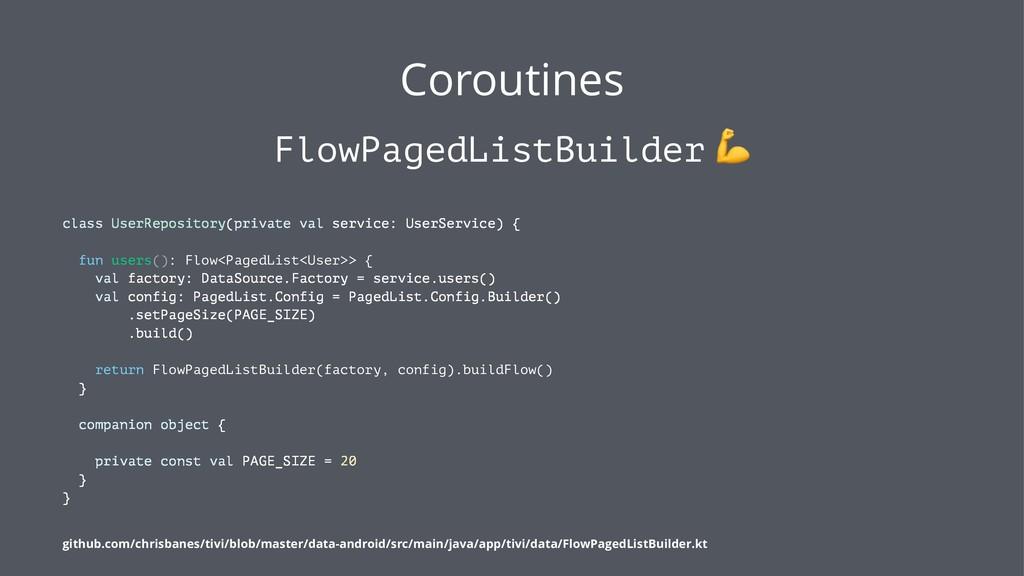 Coroutines FlowPagedListBuilder class UserRepos...