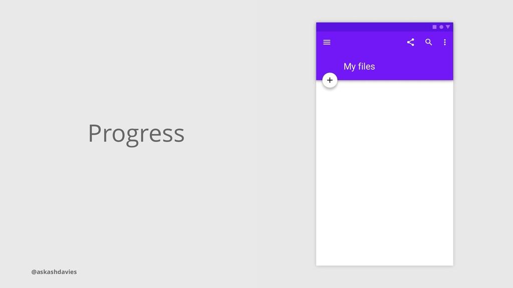Progress @askashdavies