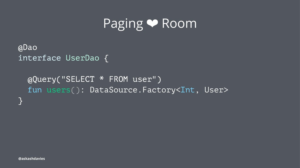 """Paging ❤ Room @Dao interface UserDao { @Query(""""..."""