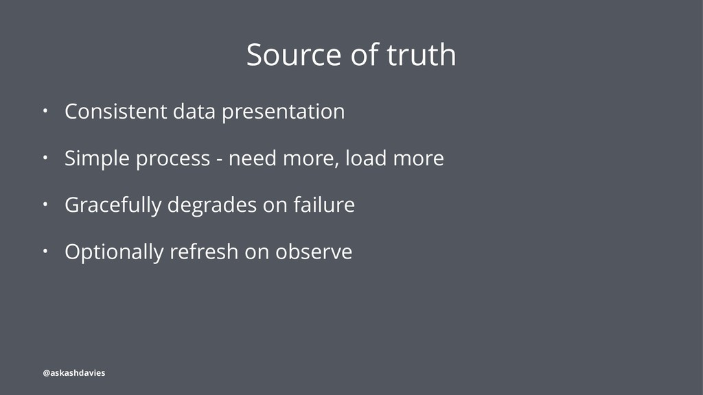 Source of truth • Consistent data presentation ...