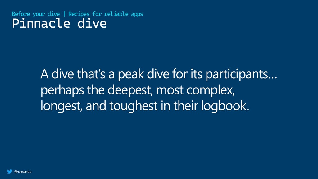 @cmaneu Pinnacle dive Before your dive   Recipe...