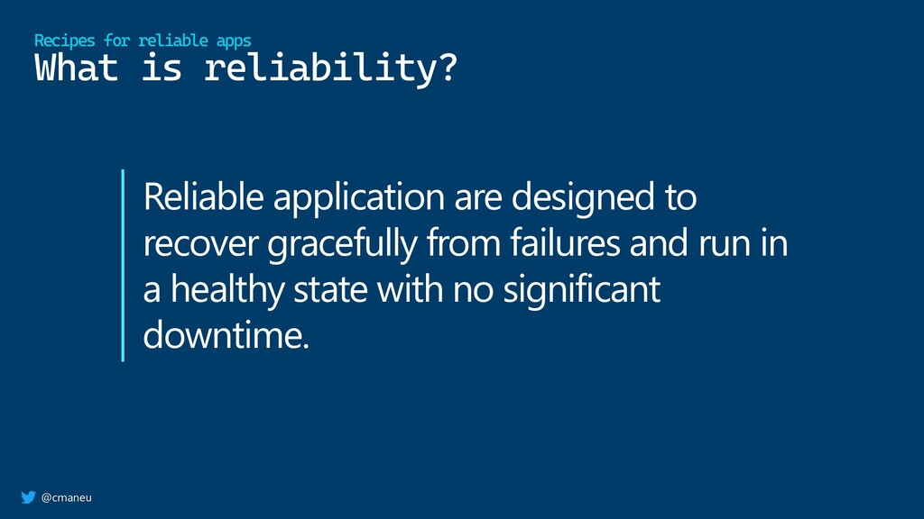 @cmaneu What is reliability? Recipes for reliab...