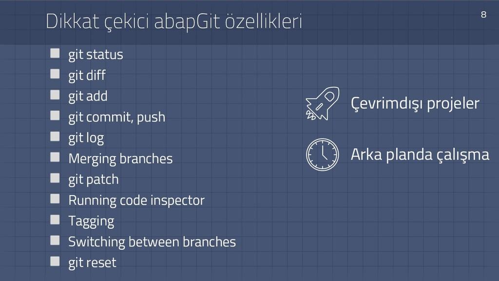 Dikkat çekici abapGit özellikleri 8 git status ...