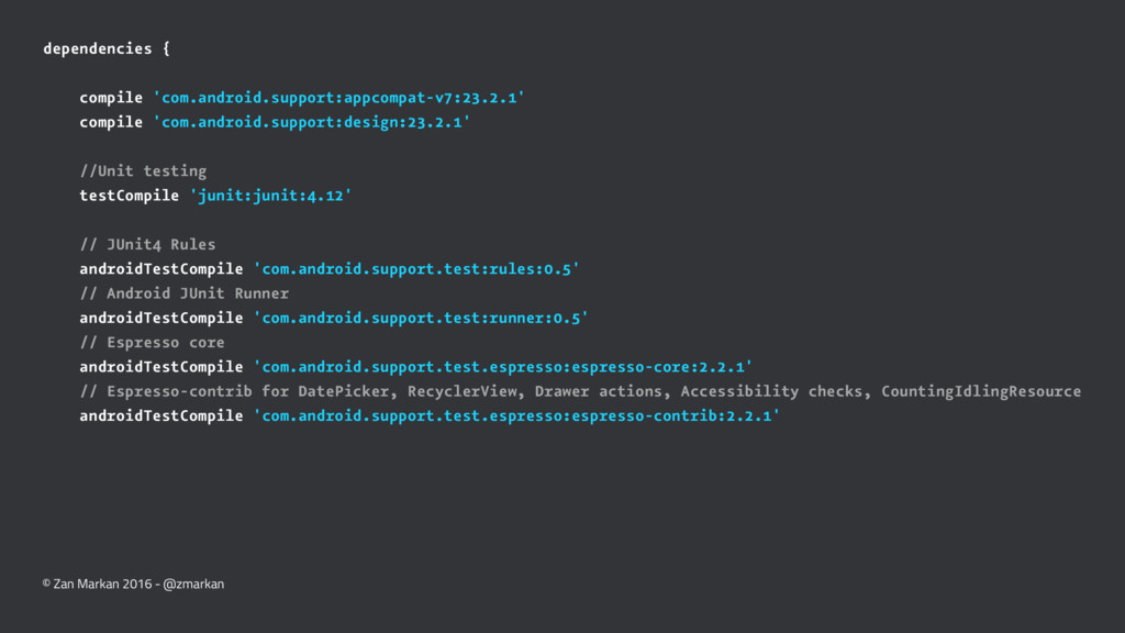 dependencies { compile 'com.android.support:app...