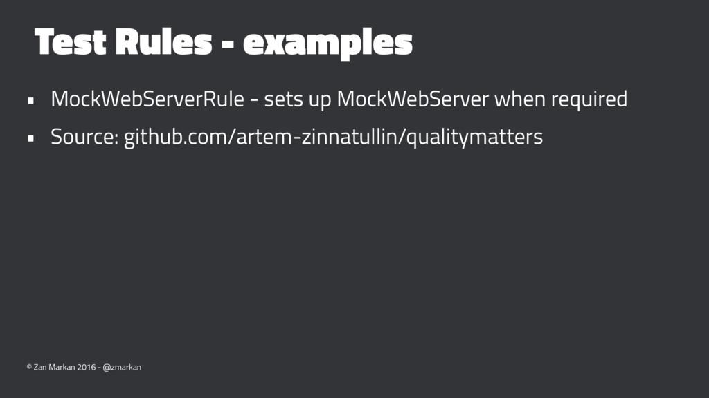 Test Rules - examples • MockWebServerRule - set...