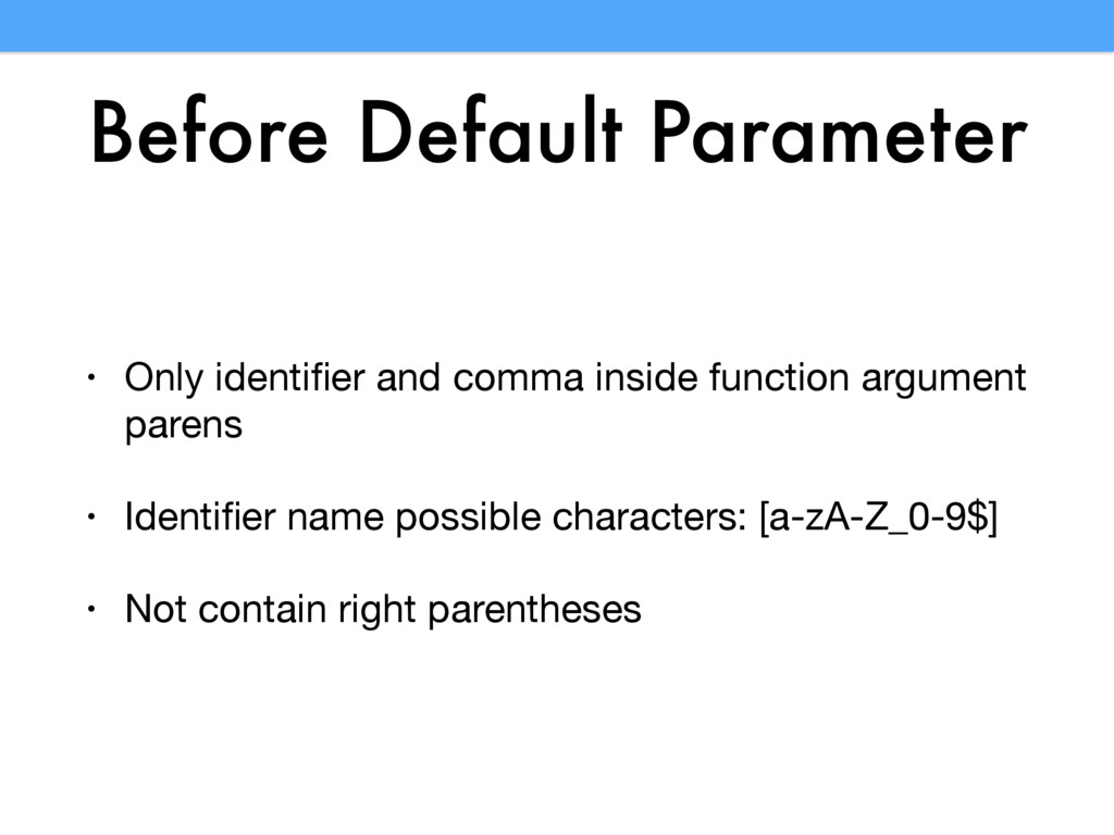 Before Default Parameter • Only identifier and c...