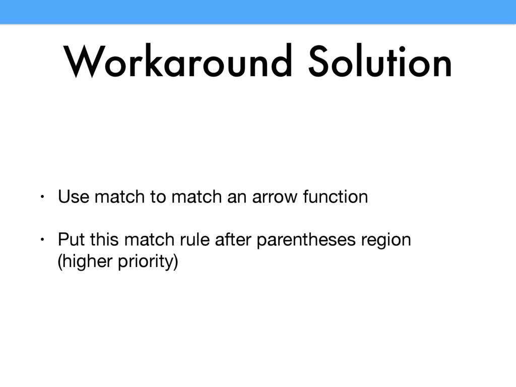 Workaround Solution • Use match to match an arr...