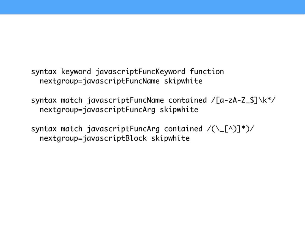 syntax keyword javascriptFuncKeyword function n...