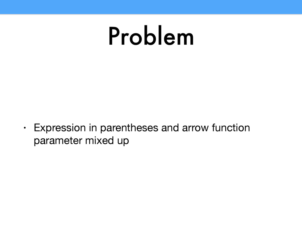 Problem • Expression in parentheses and arrow f...