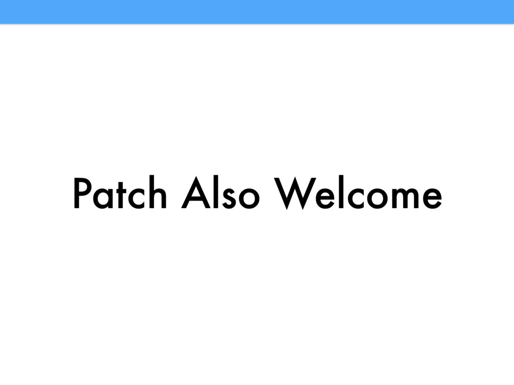 Patch Also Welcome
