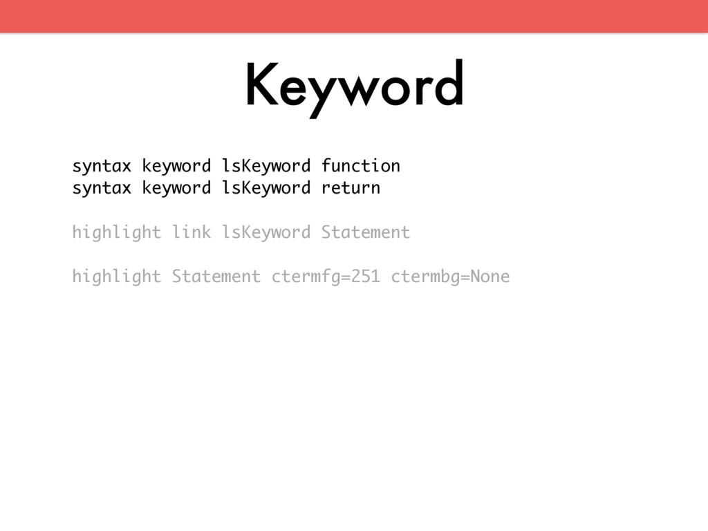 Keyword syntax keyword lsKeyword function synta...