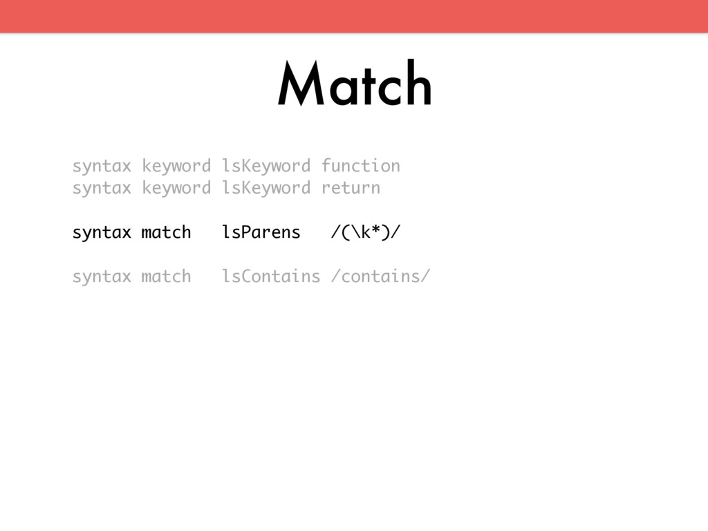 Match syntax keyword lsKeyword function syntax ...