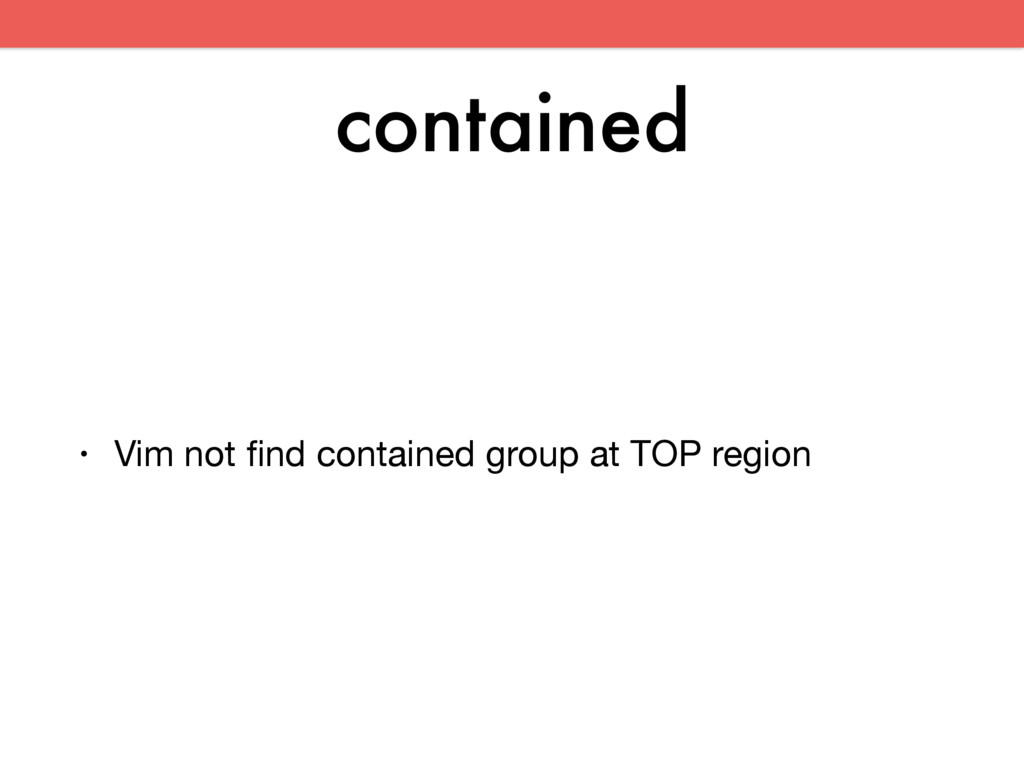 contained • Vim not find contained group at TOP ...
