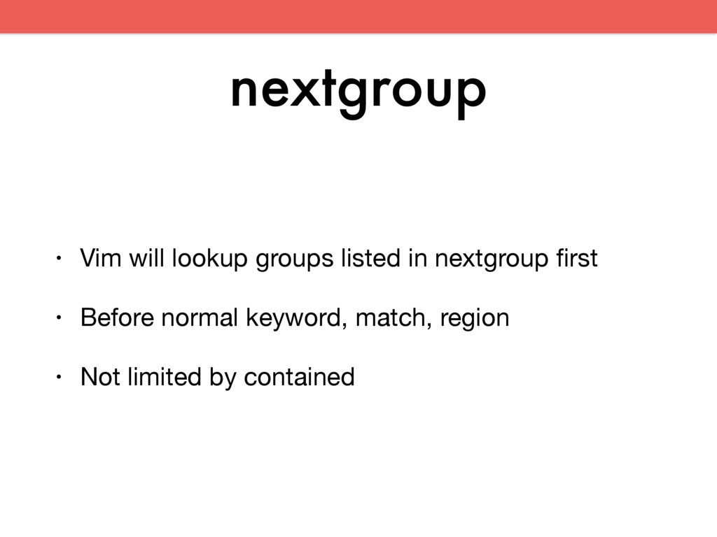 nextgroup • Vim will lookup groups listed in ne...