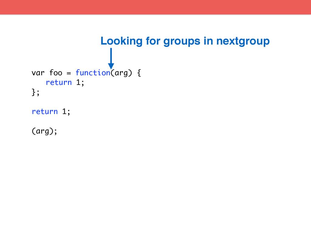 var foo = function(arg) { return 1; }; return 1...
