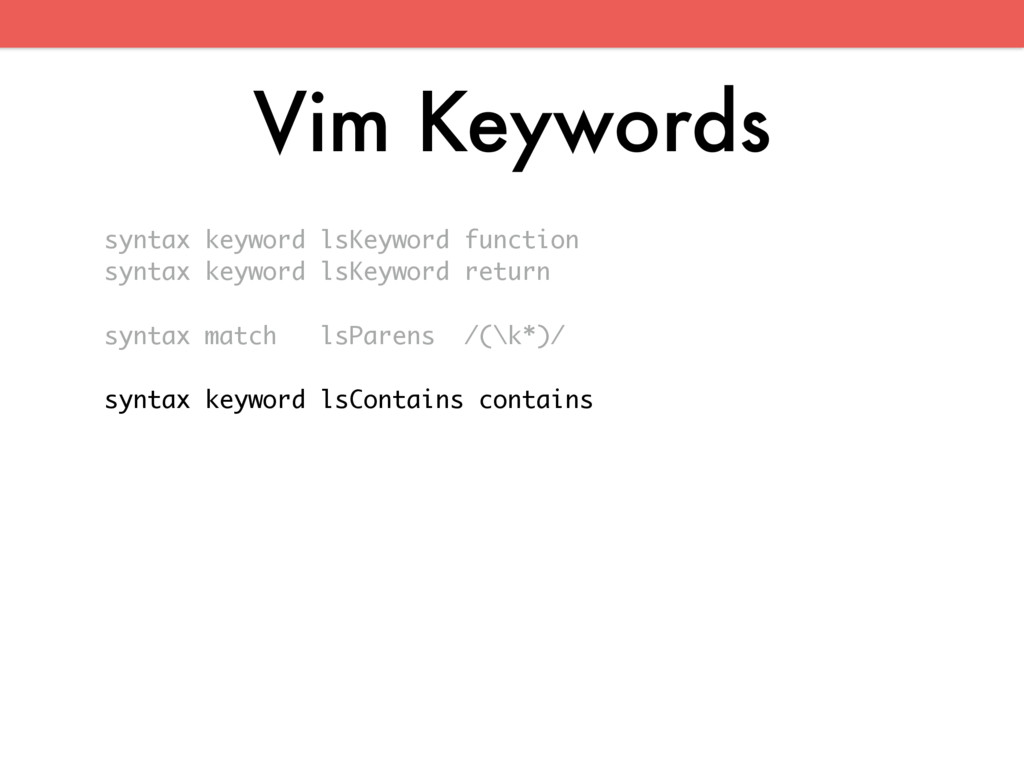 Vim Keywords syntax keyword lsKeyword function ...