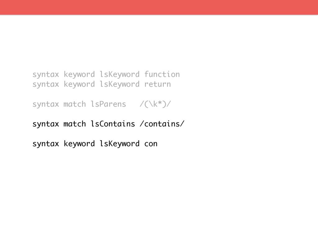 syntax keyword lsKeyword function syntax keywor...