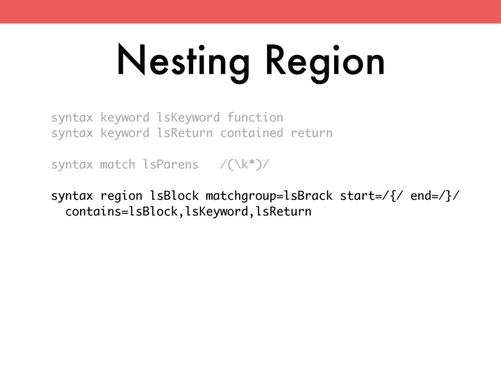 Nesting Region syntax keyword lsKeyword functio...