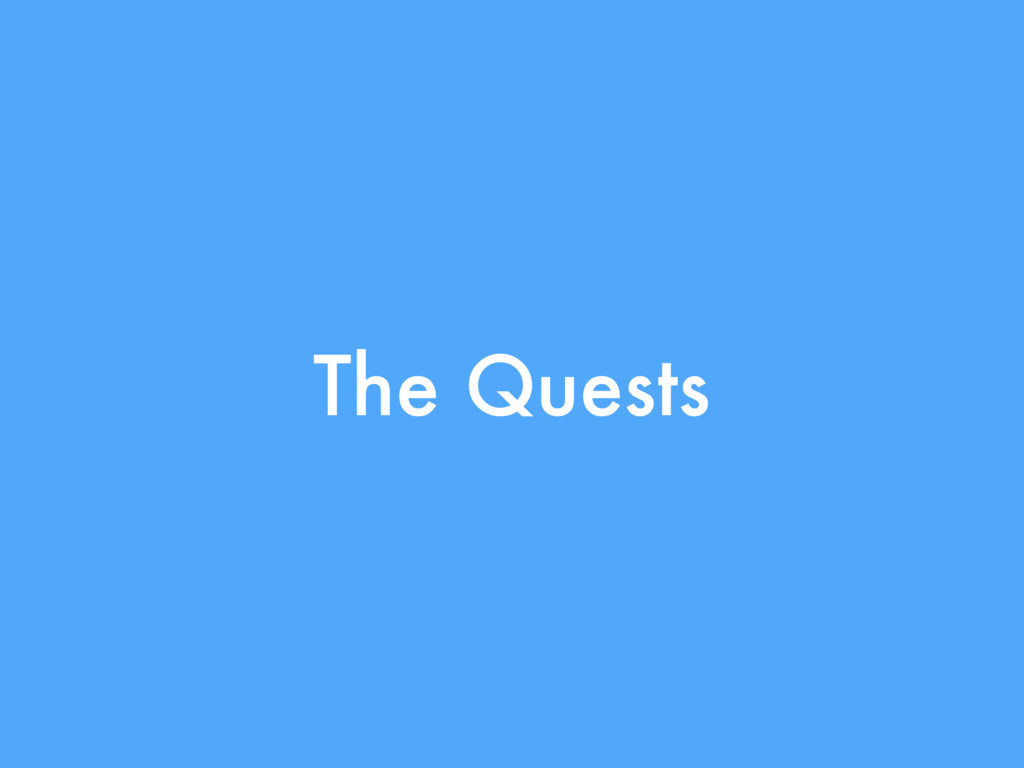 The Quests