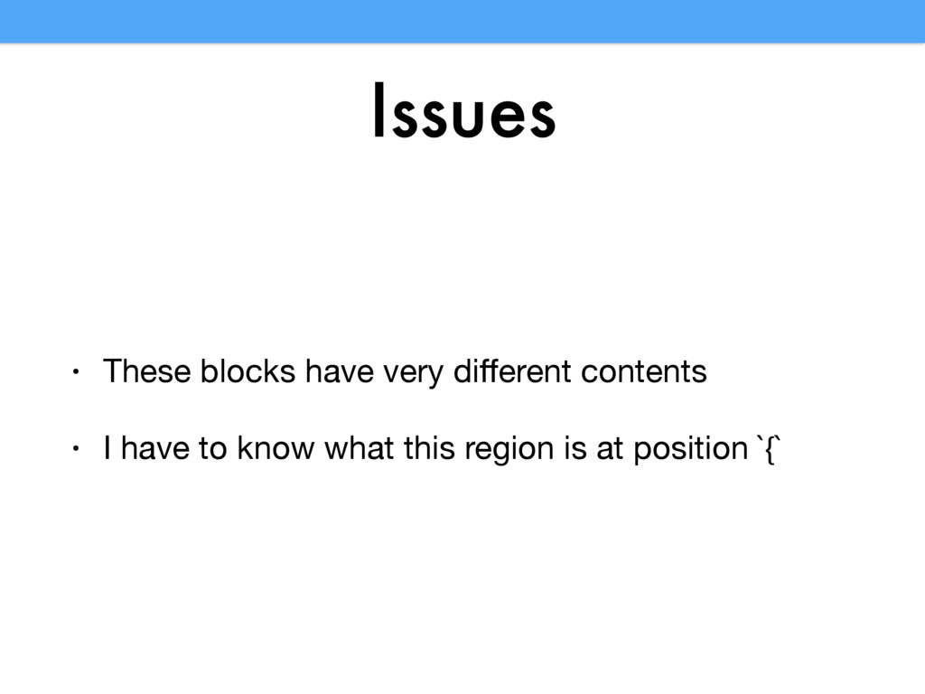 Issues • These blocks have very different conten...