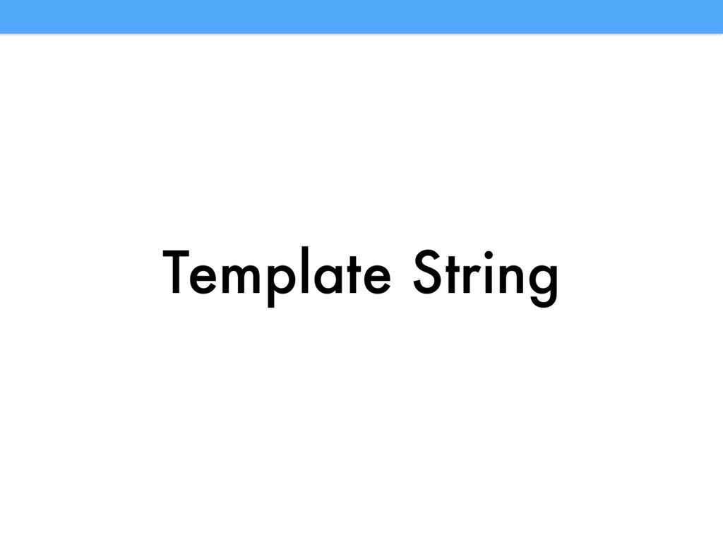 Template String