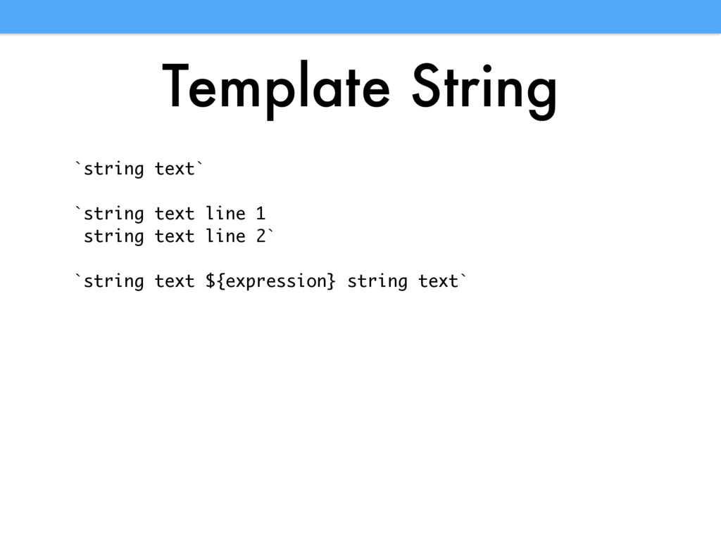 Template String `string text` `string text line...