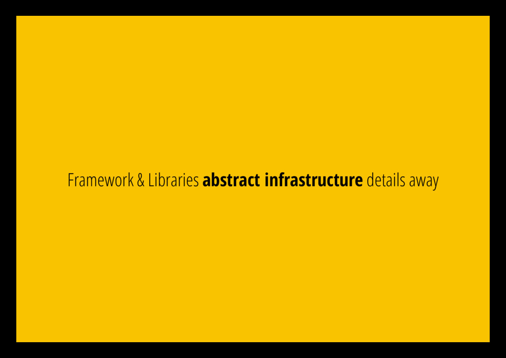 Framework & Libraries abstract infrastructure d...