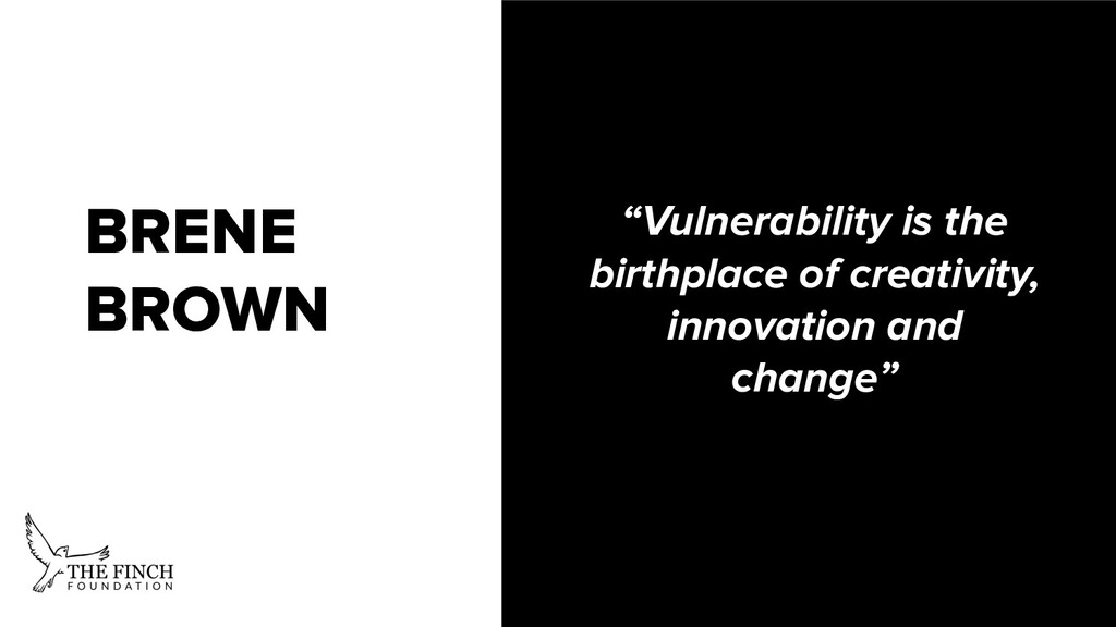 """BRENE BROWN """"Vulnerability is the birthplace of..."""