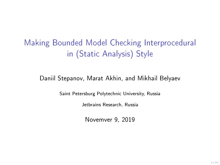1 / 23 Making Bounded Model Checking Interproce...