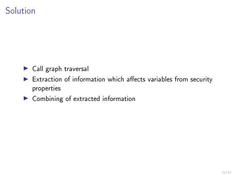 11 / 23 Solution Call graph traversal Extractio...
