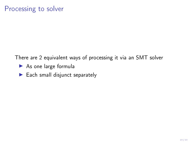 19 / 23 Processing to solver There are 2 equiva...