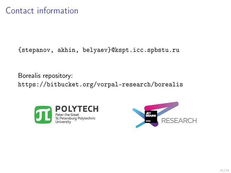 23 / 23 Contact information {stepanov, akhin, b...