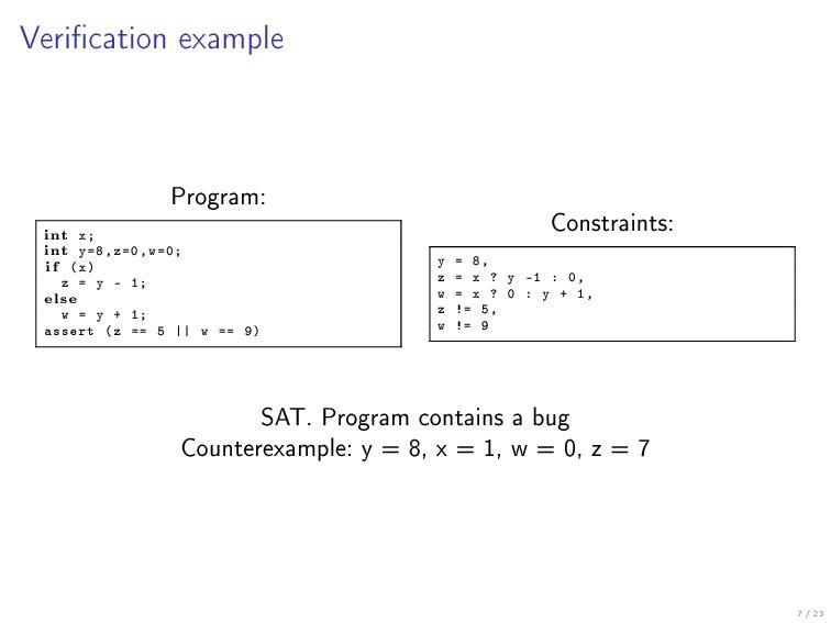 7 / 23 Verication example Program: int x; int ...