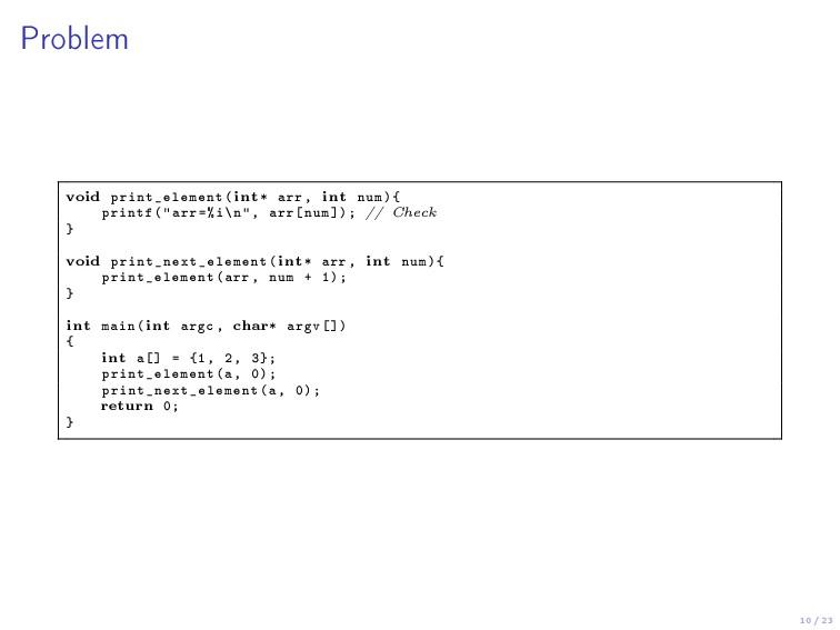 10 / 23 Problem void print_element(int* arr , i...