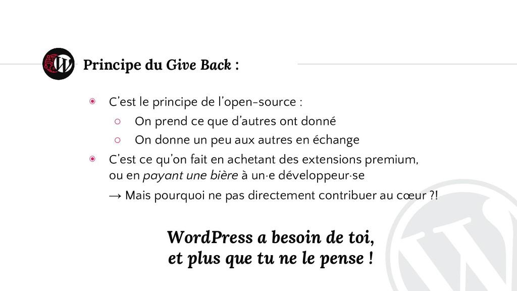 Principe du Give Back : ◉ C'est le principe de ...